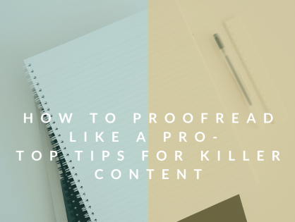 How to Proofread Like a Pro - Top Tips for Killer Content