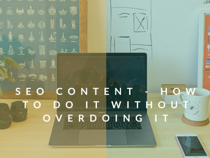 SEO Content - How To Do It Without Overdoing It