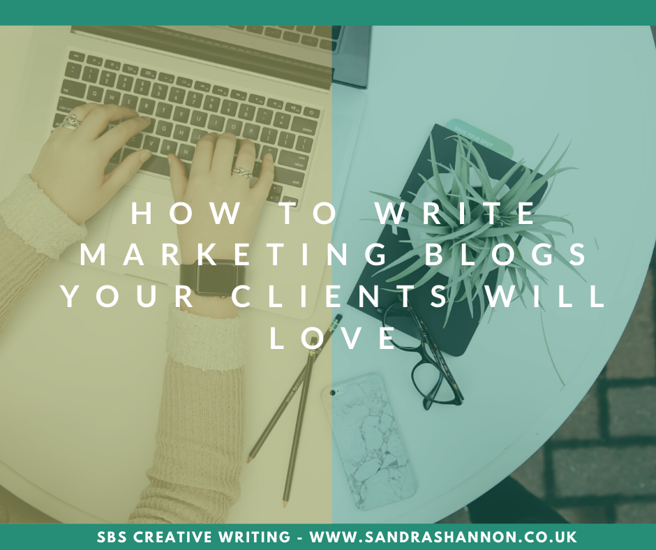 How to write marketing blogs your clients will love